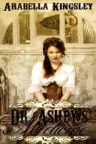 Doctor Ashby's Medicine ebook by Arabella Kingsley
