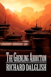 The Grenling Abduction ebook by Richard Dalglish