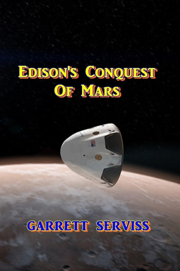 Edison's Conquest of Mars ebook by Garrett Serviss