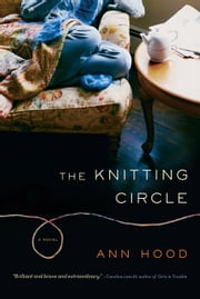 The Knitting Circle: A Novel ebook by Ann Hood