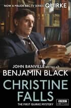 Christine Falls - Quirke Mysteries Book 1 eBook by Benjamin Black