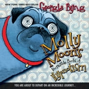 Molly Moon's Incredible Book of Hypnotism Audiolibro by Georgia Byng