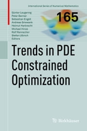 Trends in PDE Constrained Optimization ebook by Günter Leugering, Peter Benner, Sebastian Engell,...