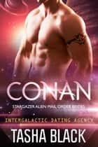 Conan: Stargazer Alien Mail Order Brides #8 (Intergalactic Dating Agency) ebook by