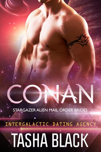 Conan: Stargazer Alien Mail Order Brides #8 (Intergalactic Dating Agency) ebook by Tasha Black