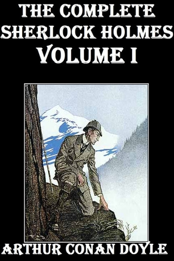 The Complete Sherlock Holmes, Volume I ebook by Arthur Conan Doyle