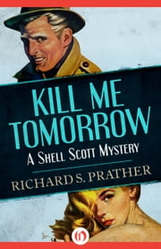 Kill Me Tomorrow ebook by Richard S. Prather