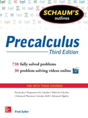 Schaum's Outline of Precalculus, 3rd Edition - 600 Solved Problems + 30 Videos ebook by Fred Safier