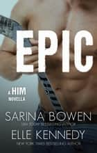 Epic - Him ebook by Elle Kennedy, Sarina Bowen