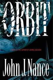 Orbit - A Novel ebook by John J. Nance