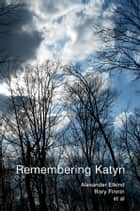 Remembering Katyn ebook by Alexander Etkind, Rory Finnin, Uilleam Blacker,...