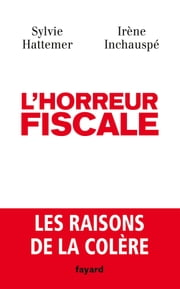 L'horreur fiscale ebook by Irène Inchauspé,Sylvie Hattemer