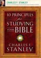 10 Principles for Studying Your Bible eBook by Charles F. Stanley