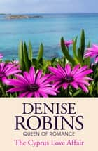 The Cyprus Love Affair eBook by Denise Robins