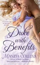 Duke with Benefits ebook by Manda Collins