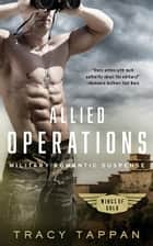Allied Operations - Military Romantic Suspense ebook by