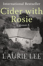 Cider with Rosie - A Memoir ebook by Laurie Lee