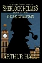 The Secret Assassin ebook by Arthur Hall
