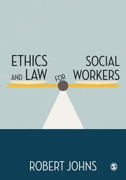 Ethics and Law for Social Workers ebook by Dr. Robert Johns