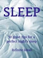 Sleep ebook by Infinite Ideas