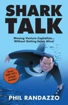 Shark Talk ebook by Philip Randazzo