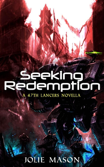 Seeking Redemption - The 47th Lancers, #3 ebook by Jolie Mason