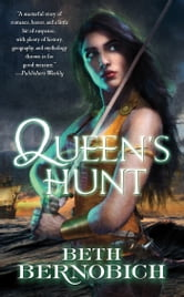 Queen's Hunt ebook by Beth Bernobich