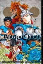 Black Clover, Vol. 12 - The Briar Maiden's Melancholy eBook by Yūki Tabata