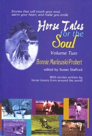 Horse Tales for the Soul, Volume 2 ebook by Bonnie Marlewski-Probert