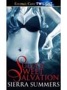 Sully's Sweet Salvation ebook by Sierra Summers