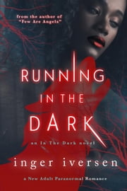 Running in the Dark: New Adult Paranormal Romance - In the Dark, #1 ebook by Inger Iversen