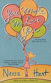 You Made Me Love You ebook by Neesa Hart