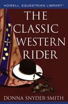 The Classic Western Rider ebook by Donna Snyder-Smith,Dana Bauer