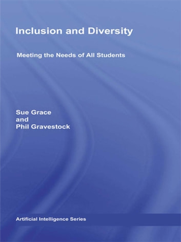 Inclusion and Diversity - Meeting the Needs of All Students ebook by Sue Grace,Phil Gravestock