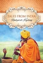 Tales from India (Global Classics) ebook by Rudyard Kipling