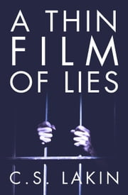 A Thin Film of Lies ebook by C. S. Lakin