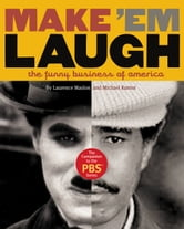 Make 'Em Laugh - The Funny Business of America ebook by Michael Kantor,Laurence Maslon