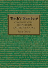 Bach's Numbers - Compositional Proportion and Significance ebook by Ruth Tatlow