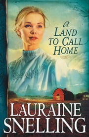 Land to Call Home, A (Red River of the North Book #3) ebook by Lauraine Snelling