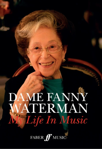 My Life In Music ebook by Dame Fanny Waterman