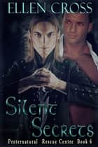 Silent Secrets - Book 6 ebook by Ellen Cross