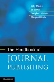 The Handbook of Journal Publishing ebook by Morris, Sally