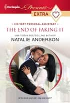 The End of Faking It ebook by Natalie Anderson