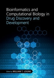 Bioinformatics and Computational Biology in Drug Discovery and Development ebook by