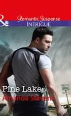 Pine Lake (Mills & Boon Intrigue) ebook by Amanda Stevens
