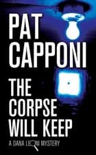 The Corpse Will Keep ebook by Pat Capponi
