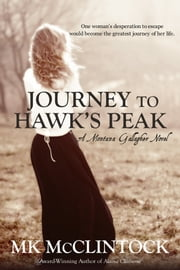 Journey to Hawk's Peak ebook by MK McClintock