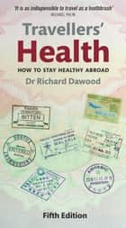 Travellers' Health ebook by Richard Dawood