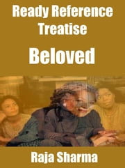 Ready Reference Treatise: Beloved ebook by Raja Sharma