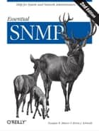 Essential SNMP - Help for System and Network Administrators ebook by Douglas Mauro, Kevin Schmidt